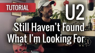 Still Haven't Found What I'm Looking For - U2 (tutorial)